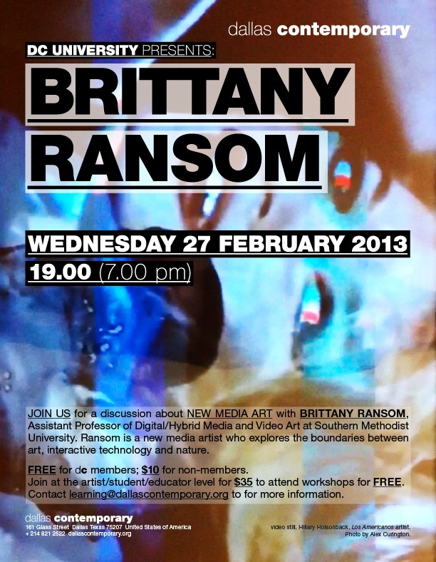 New Media art Discussion by Brittany Ransom  at the Dallas Contemporary.  February 27, 2013