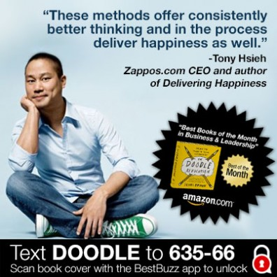 """These methods offer consistently better thinking and in the process deliver happiness as well"" -Tony Hsieh Zappos.com CEO #DoodlRevolution"