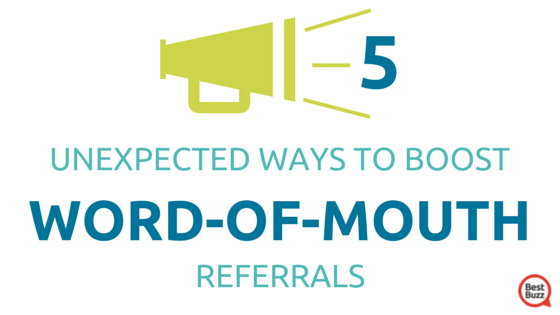 5-unexpected-ways-to-boost-word-of-mouth-referrals