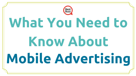 What You Need to Know About Mobile Advertising
